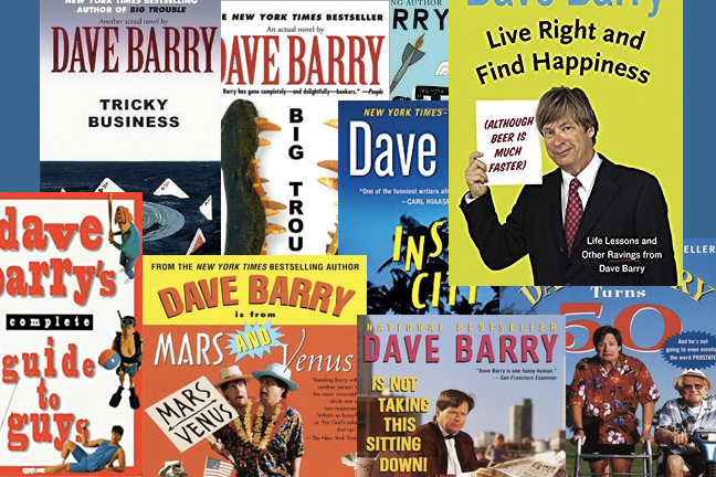 I Am Not Making This Up: Reasons to Read Dave Barry in These Trying Times