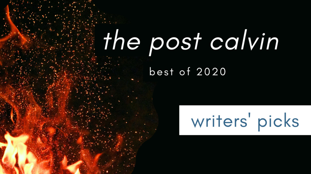 Best of 2020, Part One: Writers' Picks